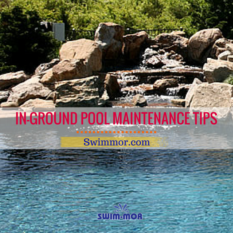 In Ground Pool Maintenance Tips